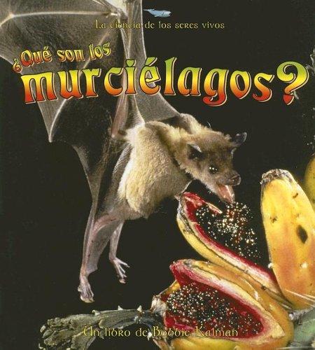 Read Online Que Son Los Murcielagos (Ciencia de los Seres Vivos (Paperback)) (Spanish Edition) pdf epub