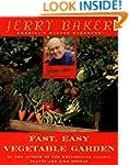 Jerry Baker's Fast, Easy Vegetable Ga...