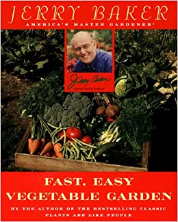 Jerry Bakers Fast Easy Vegetable Gardening