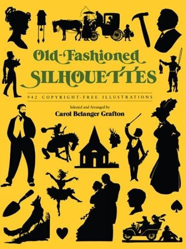 Old Fashioned Illustrations (Old-Fashioned Silhouettes: 942 Copyright-Free Illustrations (Dover Pictorial Archive))