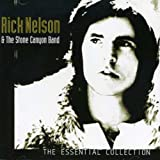 The Essential Collection -  Rick Nelson & The Stone Canyon Band