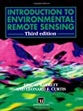 Introduction to Environmental Remote Sensing, Barrett, E. C. and Curtis, L. F., 0412371707
