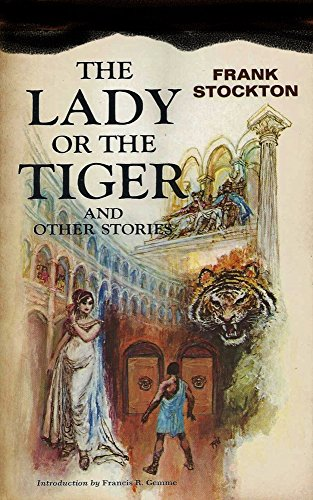 The lady or the tiger? and other stories by Frank R. Stockton (Original Version)