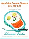 Hold the Cream Cheese, Kill the Lox, Sharon Kahn, 0786248203