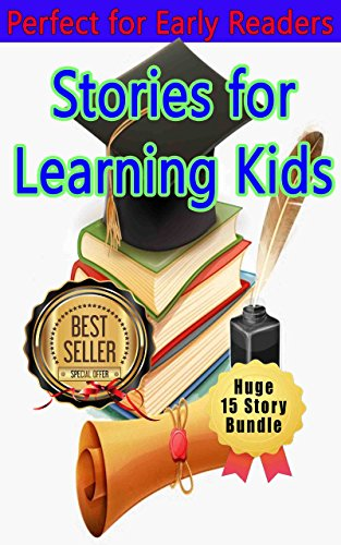Children's Learning Adventure 7: Bundle with 15 stories, Bedtime story, Beginner readers, Adventure, Animal stories, Teach Values Book, Funny, free story  (prime) Rhymes, Education