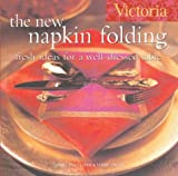 Victoria the New Napkin Folding, Terry Taylor and Joanne O'Sullivan, 158816375X