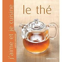 J'aime et je cuisine le thé (French Edition)
