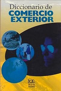 Diccionario De Comercio Exterior/ Foreign Trade Dictionary (Diccionarios Tematicos) (Spanish Edition) O. Greco