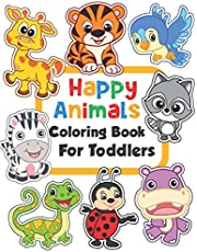 Happy Animals Coloring Book for Toddlers: 100 Funny Animals. Easy Coloring Pages For Preschool and Kindergarten.