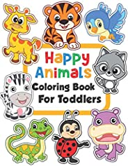 Happy Animals Coloring Book for Toddlers: 100 Funny Animals. Easy Coloring Pages For Preschool and Kindergarte