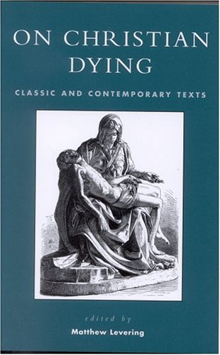 On Christian Dying: Classic and Contemporary Texts (Sheed & Ward Books)