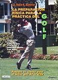 La Preparacion Fisica Para La Practica del Golf (Spanish Edition)