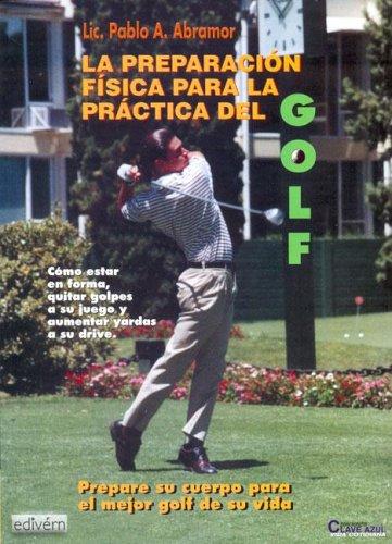 La Preparacion Fisica Para La Practica del Golf (Spanish Edition) by Edivern