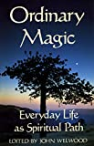 Download Ordinary Magic: Everyday Life as Spiritual Path in PDF ePUB Free Online