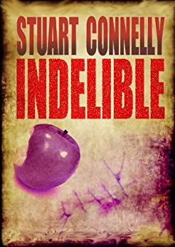 Indelible by [Connelly, Stuart]