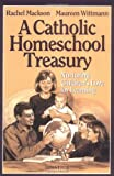 A Catholic Homeschool Treasury, Racheal Mackson, 0898707250