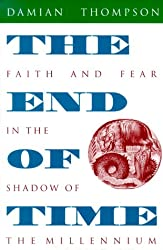 The End of Time: Faith and Fear in the Shadow of the Millennium