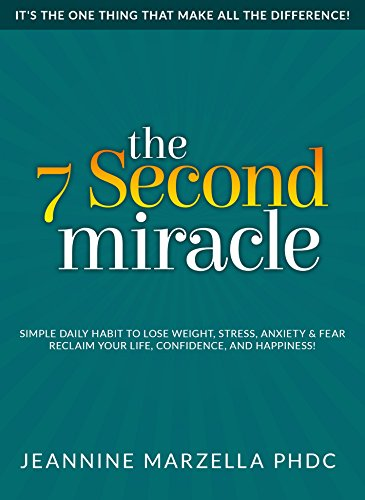 8cb647a0e The 7 Second Miracle: A Simple Daily Habit! Lose Weight, Stress, Anxiety
