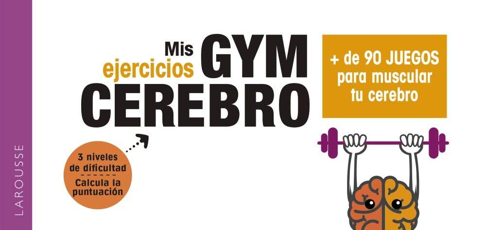 Gym Cerebro de Larousse, libros para ejercitar el cerebro de los adultos