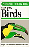 Field Guide to Mexican Birds: Field Marks of All Species Found in Mexico, Guatemala, Belize (British Honduras, El Salvador)
