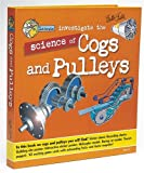Investigate the Science of Cogs and Pulleys, Louisa Somerville, 1560105631