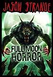 Full Moon Horror, Jason Strange, 1434234347