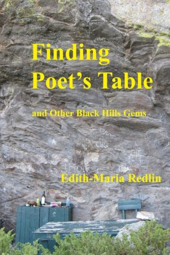 Finding Poet's Table: and Other Black Hills Gems