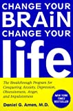 Change Your Brain, Change Your Life, Daniel G. Amen, 0812929985