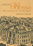 Tales of Old Odessa : Crime and Civility in a City of Thieves, Sylvester, Roshanna P., 0875803466