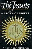 The Jesuits, Alain Woodrow, 0225668343