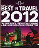 Best in Travel 2012, Lonely Planet Staff, 1742203051
