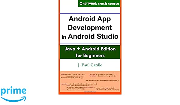 Android App Development in Android Studio: Java + Android Edition