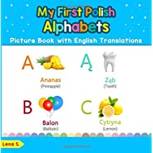 My First Polish Alphabets Picture Book with English Translations: Bilingual Early Learning & Easy Teaching Polish Books for Kids