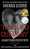 """""""HE KILLED OUR JANNY: """" A Family's Search for the Truth"""