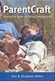 img - for ParentCraft: A Practical Guide to Raising Children Well book / textbook / text book
