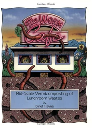 The Worm Cafe, Mid-Scale Vermicomposting of Lunchroom Wastes ...