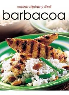 Cocina rápido y fácil Barbacoa (Cocina Rapida Y Facil) (Spanish Edition)