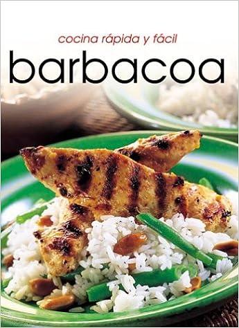 Cocina rápido y fácil Barbacoa (Cocina Rapida Y Facil) (Spanish Edition): Donna Hay: 9781582794259: Amazon.com: Books