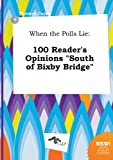 img - for When the Polls Lie: 100 Reader's Opinions South of Bixby Bridge book / textbook / text book