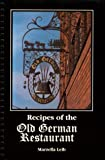 Recipes of the Old German Restaurant, Marzella Leib, 1882792963