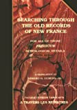 Searching Through the Old Records of New France, Cyprien Tanguays, 1582110441