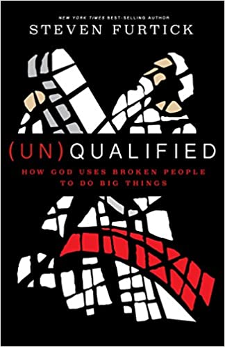 Un)Qualified: How God Uses Broken People to Do Big Things ...