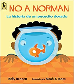 No a Norman: La historia de un pececito dorado (Spanish Edition): Kelly Bennett, Noah Z. Jones: 9780763689063: Amazon.com: Books