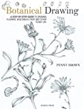 Botanical Drawing: A Step-by-Step Guide to