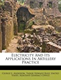 Electricity and Its Applications in Artillery Practice, George L. Anderson, 1246187957