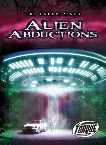 Alien Abductions (Torque Books: The Unexplained) (Torque: Unexplained (Aliens Abduction)