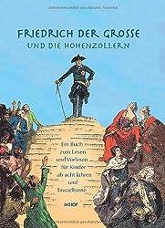Friedrich der Große und die Hohenzollern: Ein Buch für Kinder