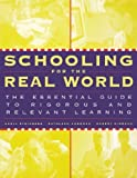 img - for Schooling for the Real World: The Essential Guide to Rigorous and Relevant Learning by Adria Steinberg (1999-10-29) book / textbook / text book