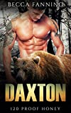 Daxton (BBW Bear Shifter Moonshiner Romance) (120 Proof Honey) by  Becca Fanning in stock, buy online here