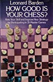 How Good Is Your Chess?, Leonard Barden, 0486232948